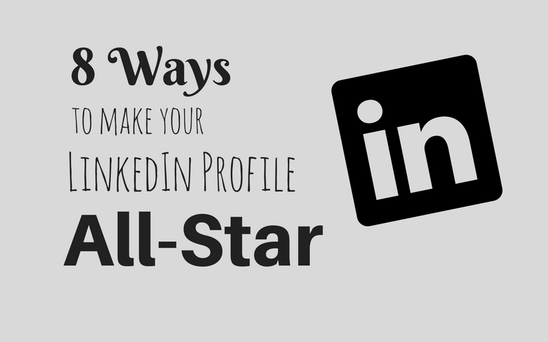 8 ways to make your LinkedIn profile All-Star