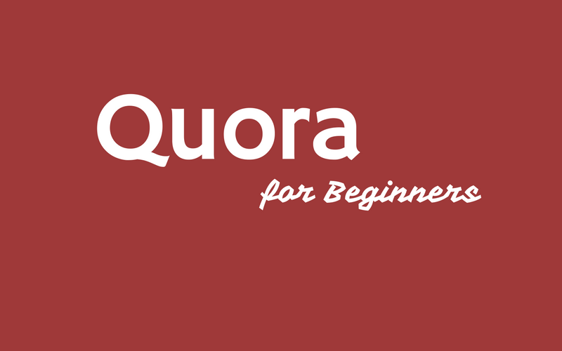 Quora For Beginners