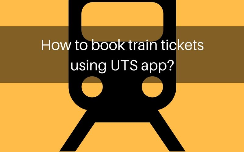 How to book train tickets using UTS app?
